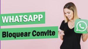 Grupo WhatsApp - Exigir convite