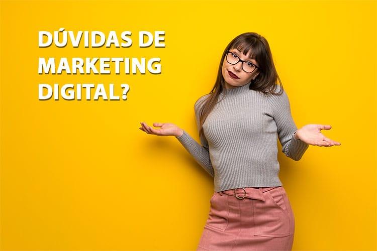 Dúvidas de Marketing Digital